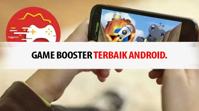 Game Booster Terbaik Android