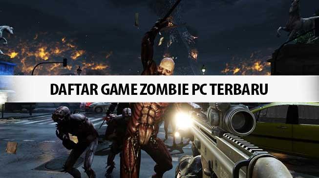 Daftar Game Zombie PC Terbaru di Tahun 2021